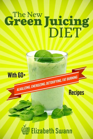 [PDF] [EPUB] The New Green Juicing Diet: With 60+ Alkalizing, Energizing, Detoxifying, Fat Burning Recipes Download by Liz Swann Miller