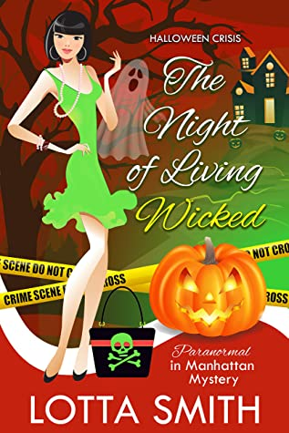 [PDF] [EPUB] The Night of Living Wicked: Halloween Crisis (Paranormal in Manhattan Mystery: A Cozy Mystery Book 24) Download by Lotta Smith