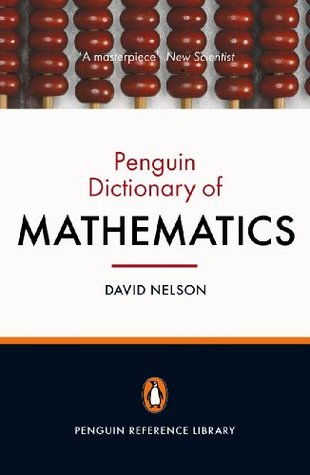 [PDF] [EPUB] The Penguin Dictionary of Mathematics: Fourth edition (Penguin Reference Library) Download by David Nelson