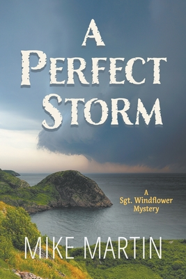 [PDF] [EPUB] The Perfect Storm (A Sgt. Windflower Mystery) Download by Mike Martin