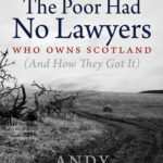 [PDF] [EPUB] The Poor Had No Lawyers: Who Owns Scotland (And How They Got It) Download
