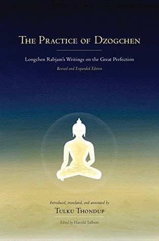 [PDF] [EPUB] The Practice of Dzogchen: Longchen Rabjam's Writings on the Great Perfection (Buddhayana Foundation) Download by Longchenpa