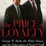 [PDF] [EPUB] The Price of Loyalty: George W. Bush, the White House, and the Education of Paul O'Neill Download