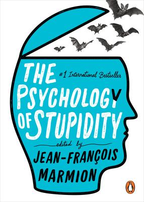 [PDF] [EPUB] The Psychology of Stupidity Download by Jean-François Marmion