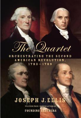 [PDF] [EPUB] The Quartet: Orchestrating the Second American Revolution, 1783-1789 Download by Joseph J. Ellis