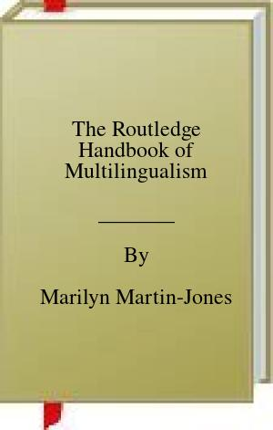 [PDF] [EPUB] The Routledge Handbook of Multilingualism Download by Marilyn Martin-Jones