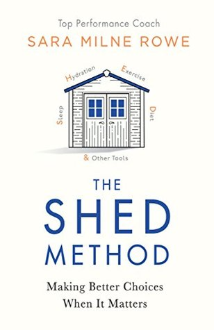 [PDF] [EPUB] The SHED Method: Making Better Choices When It Matters Download by Sara Milne Rowe