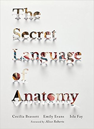 [PDF] [EPUB] The Secret Language of Anatomy Download by Cecilia Brassett