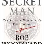 [PDF] [EPUB] The Secret Man: The Story of Watergate's Deep Throat Download