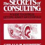 [PDF] [EPUB] The Secrets of Consulting: A Guide to Giving and Getting Advice Successfully Download