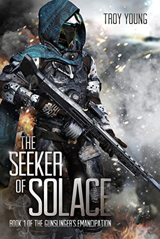 [PDF] [EPUB] The Seeker of Solace (The Gunslinger's Emancipation Book 1) Download by Troy Young
