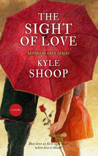 [PDF] [EPUB] The Sight of Love (Senses of Love Book 2) Download by Kyle Shoop