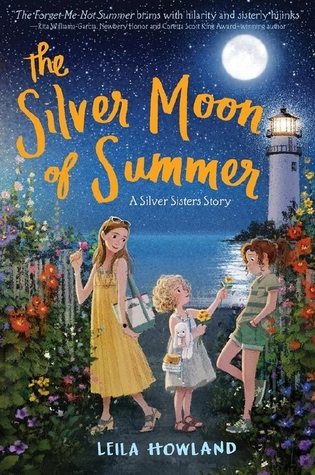 [PDF] [EPUB] The Silver Moon of Summer (Silver Sisters, #3) Download by Leila Howland