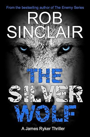 [PDF] [EPUB] The Silver Wolf (James Ryker #3) Download by Rob   Sinclair