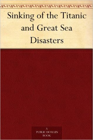 [PDF] [EPUB] The Sinking of the Titanic and Great Sea Disasters Download by Logan Marshall