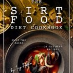 [PDF] [EPUB] The Sirtfood Diet Cookbook: Have The Taste of The Best Recipes Download