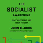 [PDF] [EPUB] The Socialist Awakening: What's Different Now About the Left Download