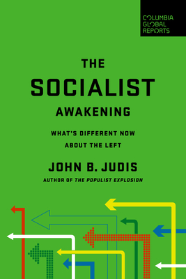 [PDF] [EPUB] The Socialist Awakening: What's Different Now About the Left Download by John B. Judis