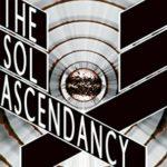 [PDF] [EPUB] The Sol Ascendancy Download