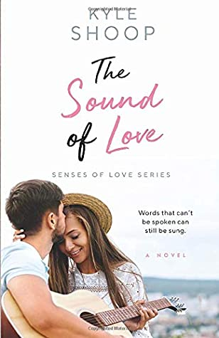 [PDF] [EPUB] The Sound of Love (Senses of Love) Download by Kyle Shoop