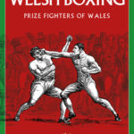 [PDF] [EPUB] The Story of Welsh Boxing: Prize Fighters of Wales Download