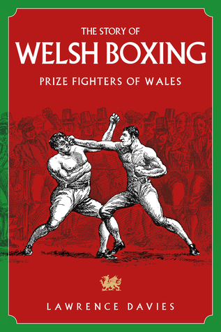 [PDF] [EPUB] The Story of Welsh Boxing: Prize Fighters of Wales Download by Lawrence Davies