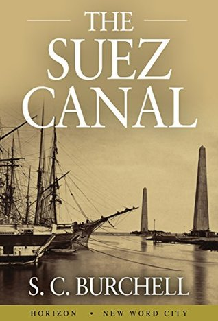 [PDF] [EPUB] The Suez Canal Download by Samuel C. Burchell