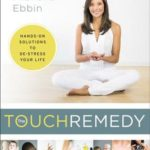 [PDF] [EPUB] The Touch Remedy: Hands-On Solutions to De-Stress Your Life Download
