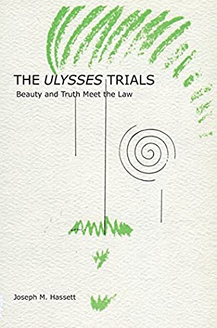 [PDF] [EPUB] The Ulysses Trials: Beauty and Truth Meet the Law Download by Joseph M. Hassett