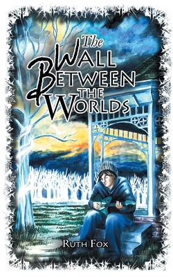 [PDF] [EPUB] The Wall Between the Worlds (The Bridges Trilogy #3) Download by Ruth  Fox
