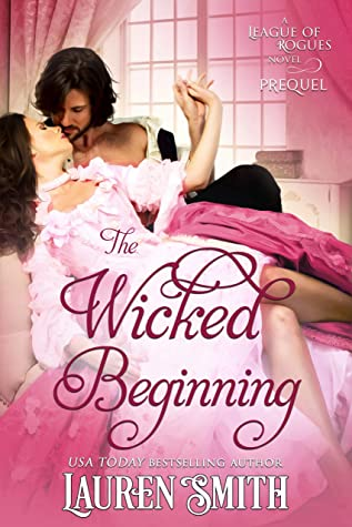 [PDF] [EPUB] The Wicked Beginning (The League of Rogues #0.5) Download by Lauren   Smith