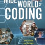 [PDF] [EPUB] The Wide World of Coding: The People and Careers Behind the Programs Download
