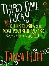 [PDF] [EPUB] Third Time Lucky: And Other Stories of the Most Powerful Wizard in the World Download by Tanya Huff