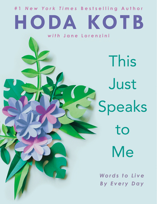 [PDF] [EPUB] This Just Speaks to Me: Words to Live by Every Day Download by Hoda Kotb