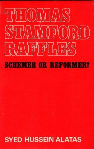 [PDF] [EPUB] Thomas Stamford Raffles, 1781-1826 : Schemer or Reformer? Download by Syed Hussein Alatas