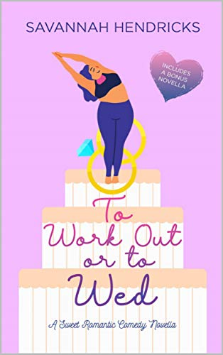[PDF] [EPUB] To Work Out or to Wed Download by Savannah Hendricks
