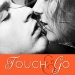 [PDF] [EPUB] Touch and Go (Dare to Love, #2) Download