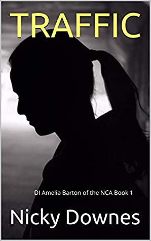 [PDF] [EPUB] Traffic: DI Amelia Barton of the NCA Book 1 Download by Nicky Downes