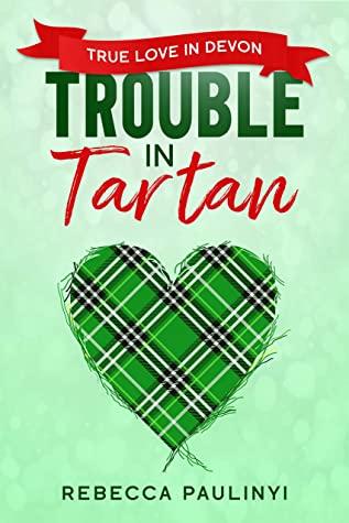 [PDF] [EPUB] Trouble in Tartan: True Love in Devon (South West Series Book 5) Download by Rebecca Paulinyi