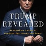 [PDF] [EPUB] Trump Revealed: An American Journey of Ambition, Ego, Money, and Power Download