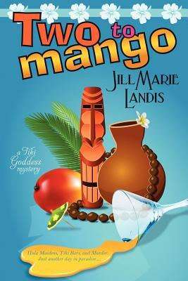 [PDF] [EPUB] Two to Mango (A Tiki Goddess Mystery, #2) Download by Jill Marie Landis