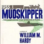 [PDF] [EPUB] U.S.S. Mudskipper: The Submarine That Wrecked a Train Download
