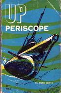 [PDF] [EPUB] Up Periscope Download by Robb White