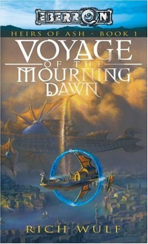 [PDF] [EPUB] Voyage of the Mourning Dawn (Eberron: Heirs of Ash, #1) Download by Rich Wulf