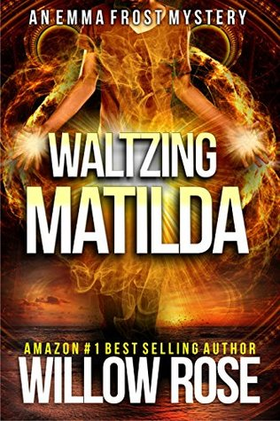 [PDF] [EPUB] Waltzing Matilda (Emma Frost #11) Download by Willow Rose
