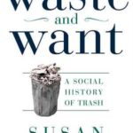 [PDF] [EPUB] Waste and Want: A Social History of Trash Download