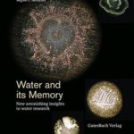 [PDF] [EPUB] Water and its memory: New astonishing insights in water research Download
