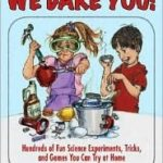 [PDF] [EPUB] We Dare You!: Hundreds of Science Bets, Challenges, and Experiments You Can Do at Home Download