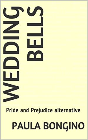 [PDF] [EPUB] Wedding Bells: Pride and Prejudice alternative Download by Paula Bongino