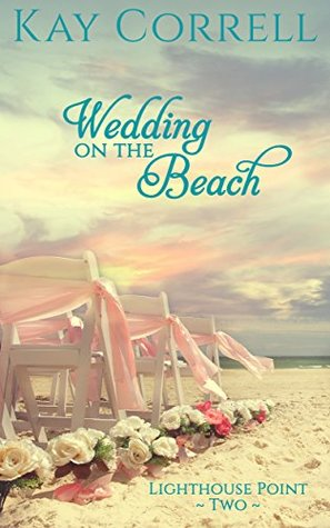 [PDF] [EPUB] Wedding on the Beach (Lighthouse Point #2) Download by Kay Correll